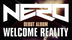 "Nero - ""Welcome Reality"" out now! [News]"