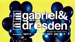 "Gabriel & Dresden – ""Mixed For Feet Vol. 1!"" out now! [News]"