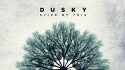"""Dusky releases """"Stick By This"""" album [News]"""