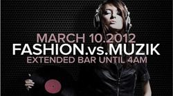 FASHION vs MUZIK, Toronto - March 10, 2012 [Event]